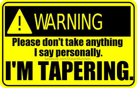What is tapering?